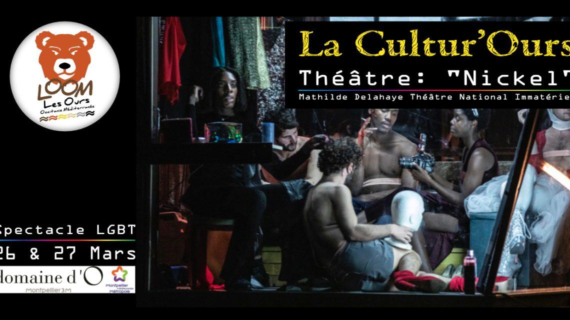 La Cultur'Ours – Théâtre: Nickel (26 & 27 Mars)