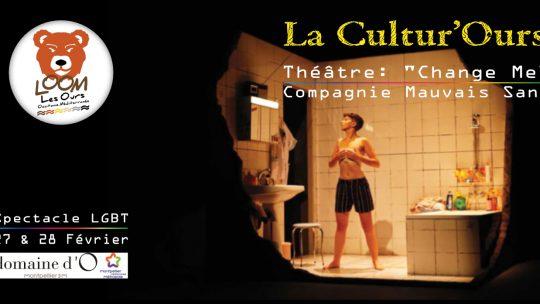 La Cultur'Ours – Théâtre: Change Me                               (27 & 28 Février)