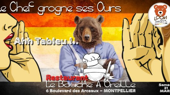 Le Chef grogne ses Ours – Ahh Tableu!