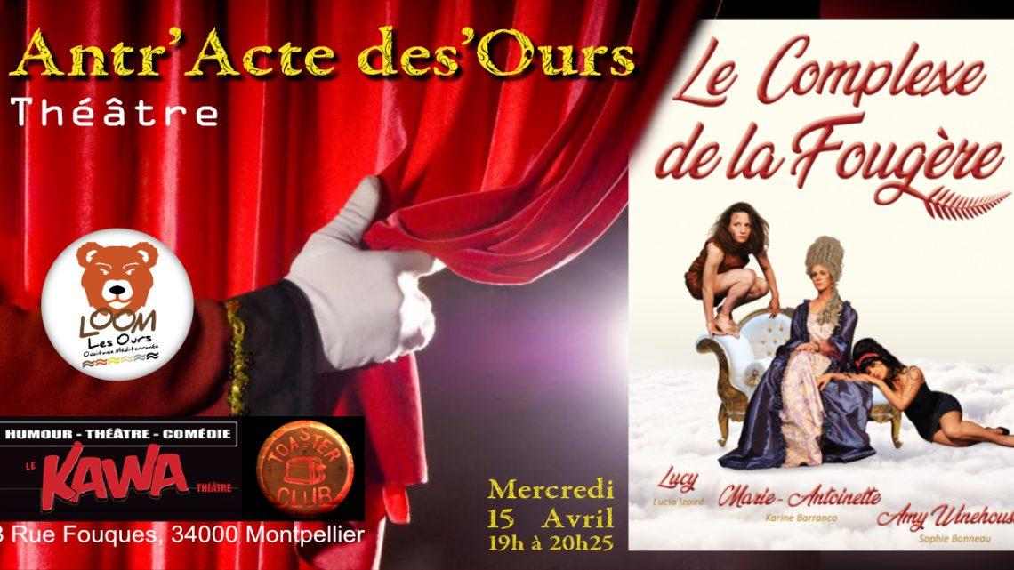 Antr'Acte des'Ours – Théâtre (15 Avril)